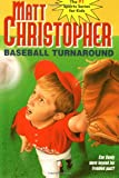 Baseball Turnaround, Matt Christopher, 0316142646