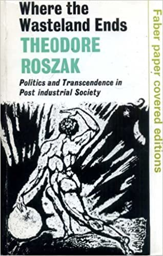 Where the Wasteland Ends by Theodore Roszak (1973-04-03)