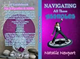 Navigating All Those Assholes:: A Guidebook for Empaths & HSPs