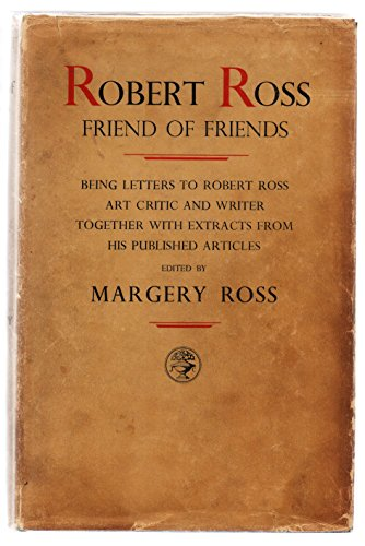 Robert Ross, Patron of Friends: Letters to Robert Ross