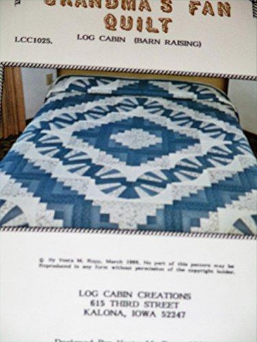 Barn Raising Quilt - Grandma's Fan Quilt .. Log Cabin .. Straight Furrow and Barn Raising .. 2 Patterns