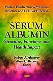 Serum Albumin, Robert J. Alekseev and Alisa L. Rebane, 1621002314