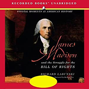 James Madison and the Struggle for the Bill of Rights Audiobook