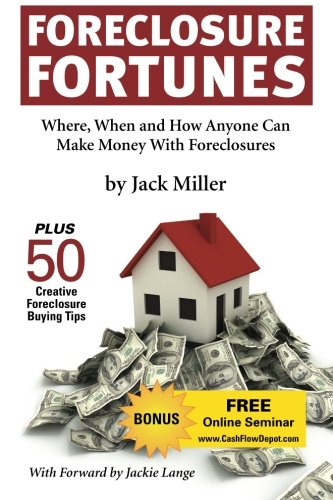 Foreclosure Fortunes: When, Where, and How Anyone Can Make Money With Foreclosures