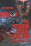The Weekend Crisis of May 1938, Guy Setton, 0595346170