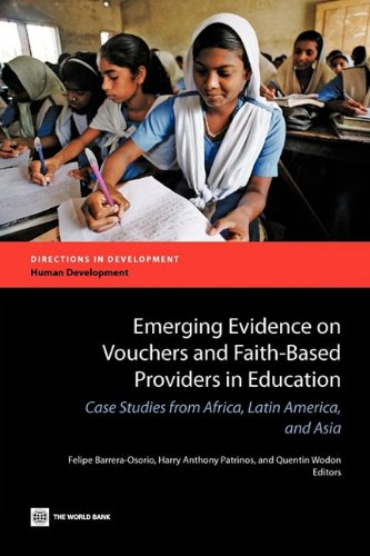 Emerging Evidence on Vouchers and Faith-Based Providers in Education: Case Studies from Africa, Latin America, and Asia (Directions in Development)