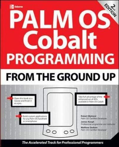 Palm OS Cobalt Programming From the Ground Up, Second Edition (From the Ground Up) (Cobalt Programming)