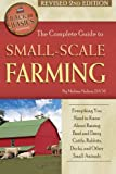 The Complete Guide to Small-Scale Farming: Everything You Need to Know about Raising Beef and Dairy Cattle, Rabbits, Ducks, and Other Small Animals Revised 2nd Edition(Back to Basics Farming)