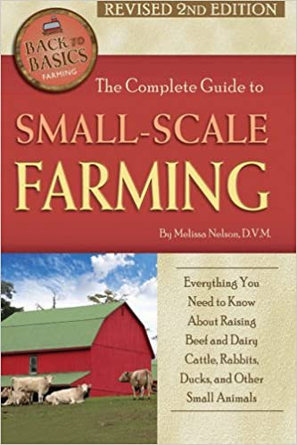 The Complete Guide To Small Scale Farming Everything You Need To
