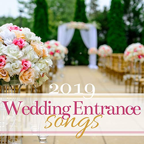 (Wedding Entrance Songs 2019 - Here Comes the Bride, Romantic Piano Music for Reception)