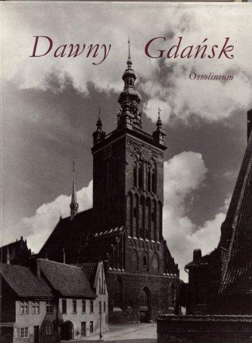 8304033739 - Jan Kucharski: Dawny Gdansk: Album fotografii (Polish Edition) - Książki