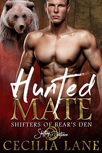 (Hunted Mate: A Shifting Destinies Bear Shifter Romance (Shifters of Bear's Den Book 3) )