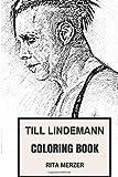 Till Lindemann Coloring Book: Rammstein Frontman and German Deep Baritone Shock Legend Poet  Inspired Adult Coloring Book (Till Lindemann Books)