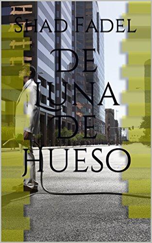 De Luna De Hueso (Spanish Edition)