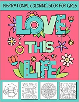 love this life inspirational coloring book for girls with