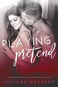 Playing Pretend by [Haygert, Juliana]