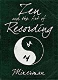 Zen and the Art of Recording (Zen & Art)