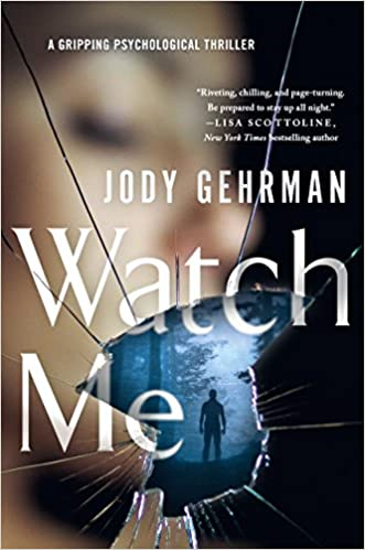 Amazon com: Watch Me: A Gripping Psychological Thriller