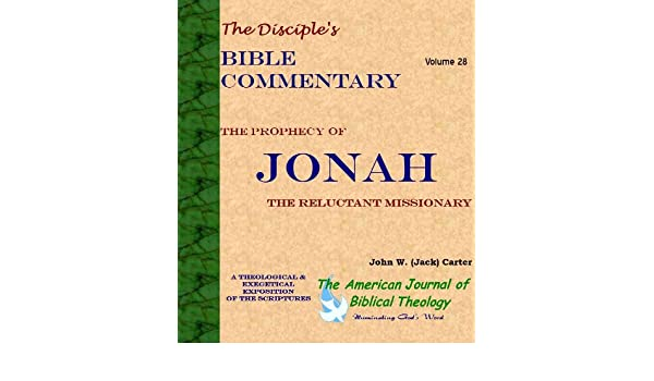 Jonah:  The Reluctant Missionary (The Disciples Bible Commentary Book 28)