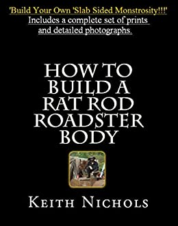 How To Build A Rat Rod Roadster Body by [Nichols, Keith]