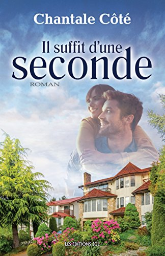 Il suffit d'une seconde (French Edition)