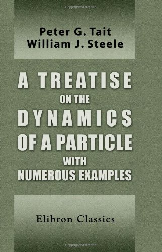 A Treatise on the Dynamics of a Particle with Numerous Examples