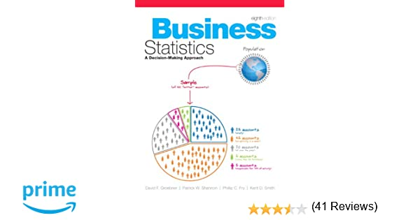 Business statistics 8th edition david f groebner patrick w business statistics 8th edition david f groebner patrick w shannon phillip c fry kent d smith 9780136121015 amazon books fandeluxe Image collections