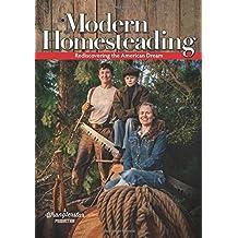 Modern Homesteading: Rediscovering the American Dream