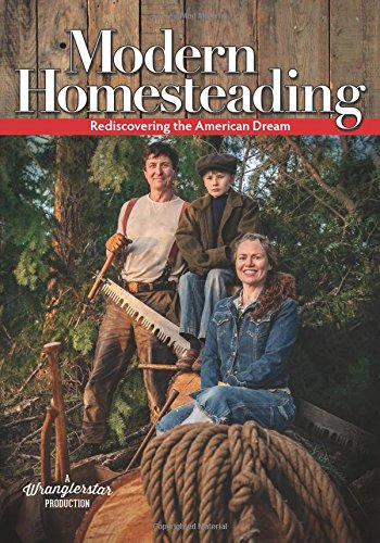 Modern Homesteading: Rediscovering the American - Mall Northwest Stores