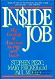 Inside Job : The Looting of America's Savings and Loans, Pizzo, Stephen and Fricker, Mary, 0070502307