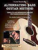 Alternating Bass Guitar Method: Complete and Progressive Method For Fingerpicking Guitar