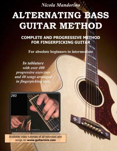 Alternating Bass Guitar Method: Complete and Progressive Method For Fingerpicking Guitar ()