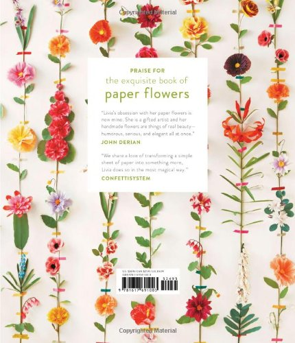 The Exquisite Book of Paper Flowers: A Guide to Making Unbelievably Realistic Paper Blooms