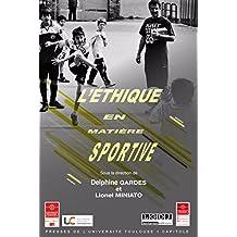 L'éthique en matière sportive (Travaux de l'IFR t. 18) (French Edition)