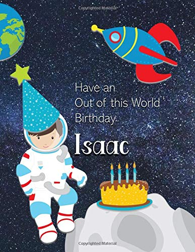 Have an Out of this World Birthday Isaac: Personalized Draw and Write Book with Name for Boy 3 Up