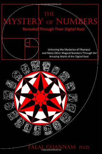 The Mystery of Numbers: Revealed Through their Digital Root: Unlocking the  Mysteries of Fibonacci and Many Other Magical Numbers through the Amazing  World of the Digital Root: Amazon.es: Ghannam, Dr. Talal: Libros