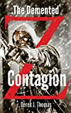 The Demented: Contagion (The Demented Z) (Volume 3)