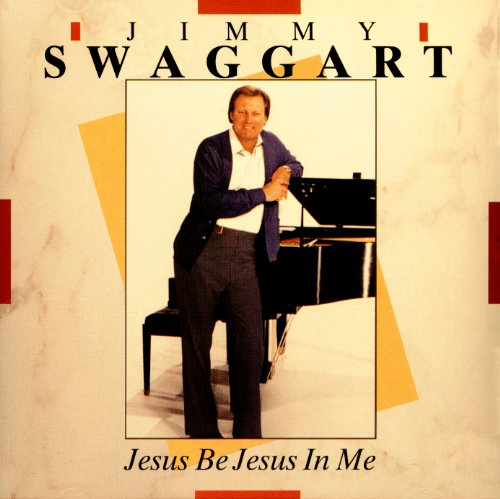 JIMMY SWAGGART Jesus Be Jesus In Me