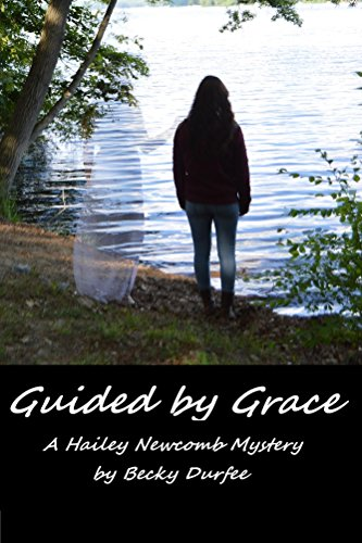 Guided by Grace (A Hailey Newcomb Mystery Book 1)