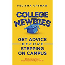College Newbies: Get Advice Before Stepping On Campus