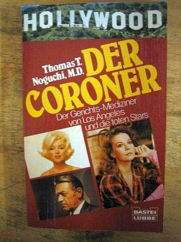 Der Coroner. Der Gerichtsmediziner von Los Angeles und die toten Stars.