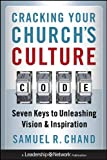 img - for Cracking Your Church's Culture Code: Seven Keys to Unleashing Vision and Inspiration book / textbook / text book