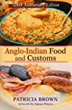 Anglo-Indian Food and Customs, Patricia Brown, 0595474314