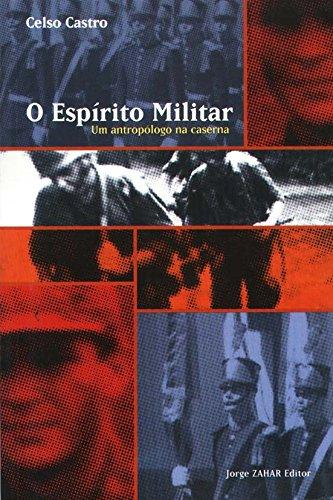 O Espírito Militar. Coleção Antropologia Social