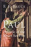Paul, Apostle of the Heart Set Free, F. F. Bruce, 1842270273