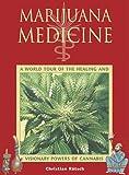 Marijuana Medicine, Christian Rätsch, 0892819332