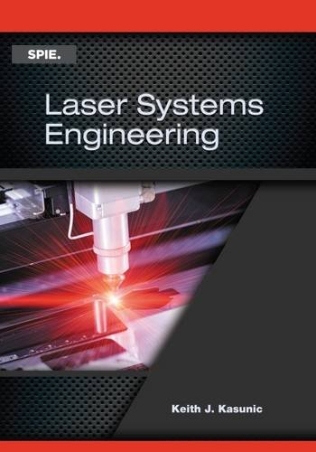 Laser Systems Engineering (Press Monograph)