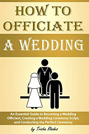 how to officiate a wedding an essential guide to becoming With how to officiate a wedding ceremony
