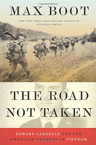 The Road Not Taken: Edward Lansdale and the American Tragedy in Vietnam cover