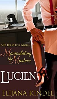 Lucien (Manipulating the Masters Book 1) by [Kindel, Elijana]